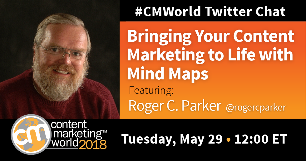 Bringing Your Content Marketing to Life with Mind Maps: A #CMWorld Chat with Roger Parker