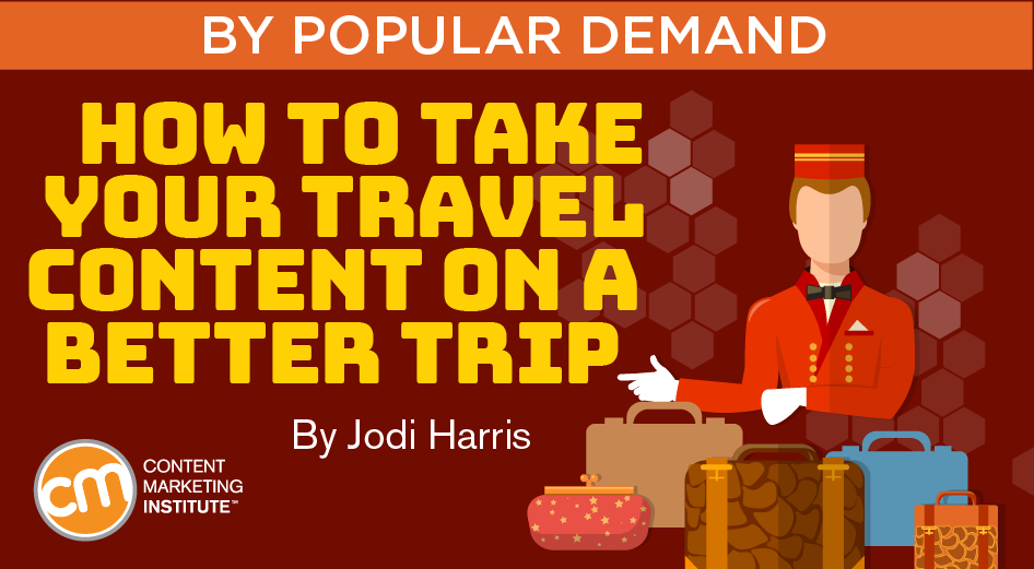How to Take Your Travel Content on a Better Trip