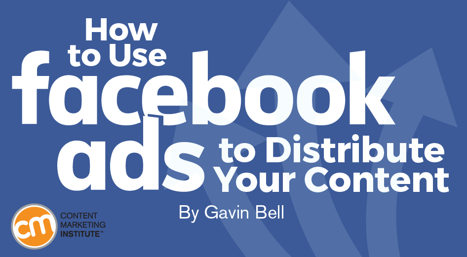 How to Use Facebook Ads to Distribute Your Content