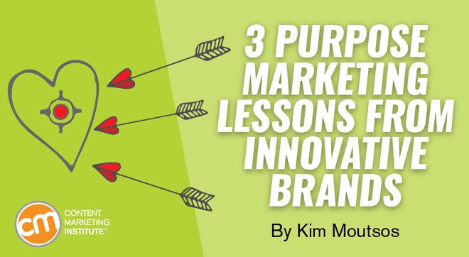 3 Purpose-Marketing Lessons From Innovative Brands