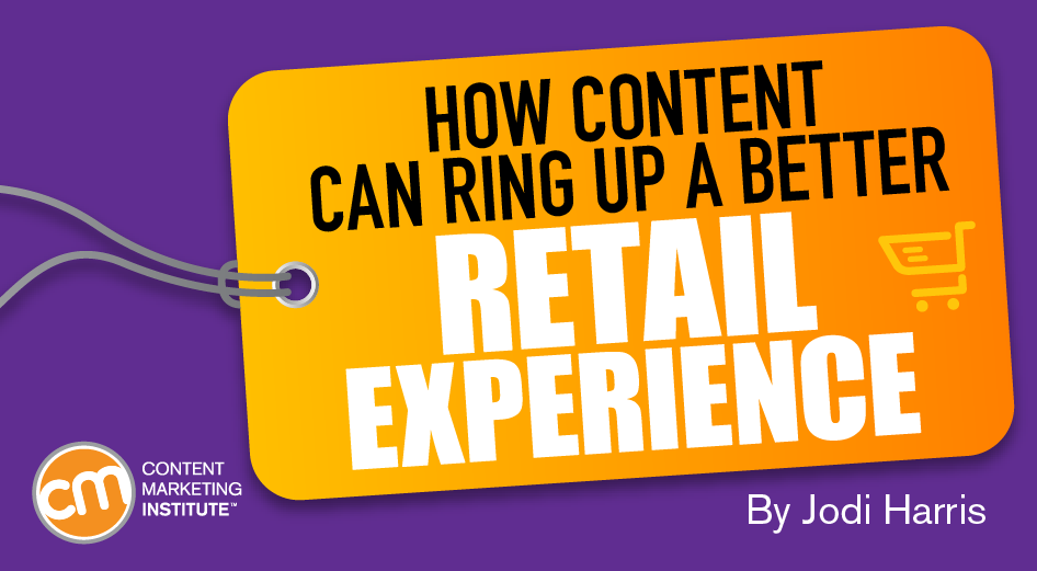 How Content Can Ring Up a Better Retail Experience