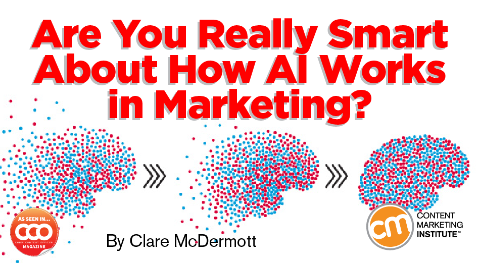Are You Really Smart About How AI Works in Marketing?