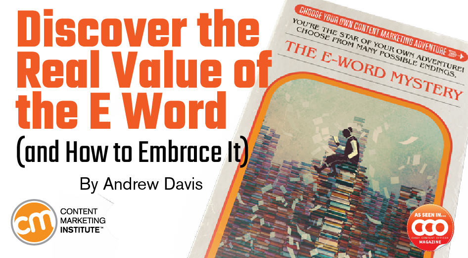 Discover the Real Value of the E Word (and How to Embrace It)