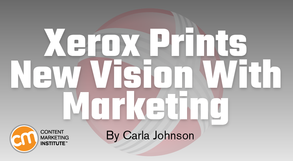 Xerox Prints New Vision With Marketing