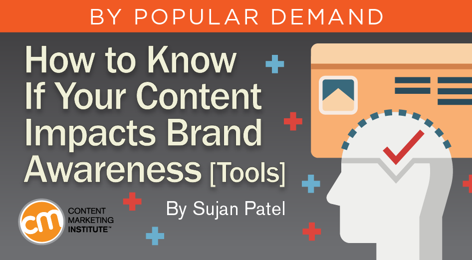How to Know If Your Content Impacts Brand Awareness [Tools]