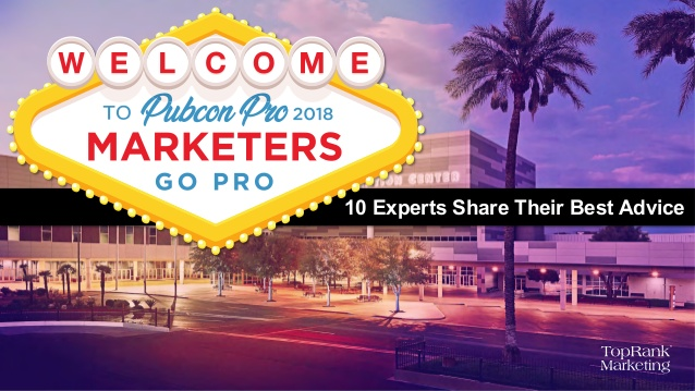 Stop Gambling with Your Marketing and Go Pro with Tips from Ten Pubcon Pro Speakers