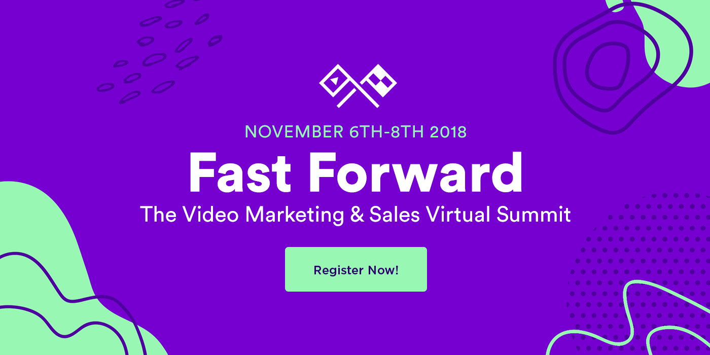 Fast Forward: The Video Marketing & Sales Virtual Summit is Back!