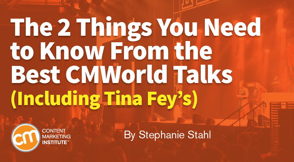 The 2 Things You Need to Know From the Best CMWorld Talks (Including Tina Fey's)