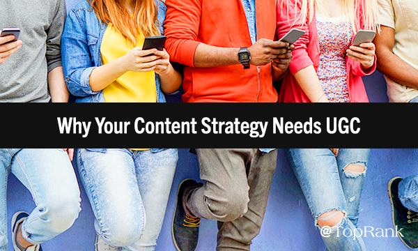Why Content Marketers Everywhere Need to Get Down with User-Generated Content