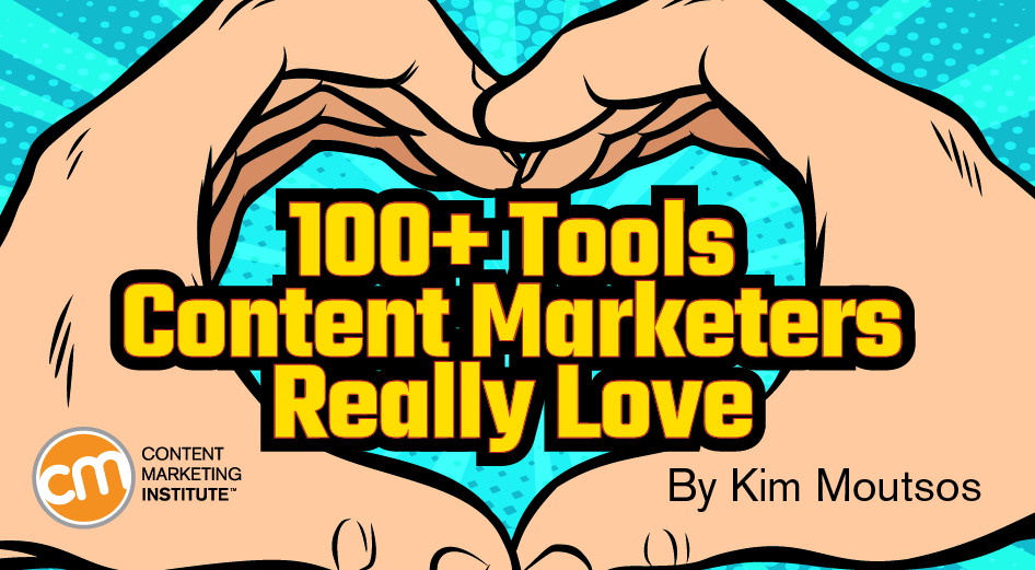 100+ Tools Content Marketers Really Love