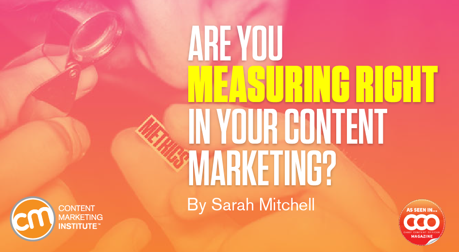 Are You Measuring Right in Your Content Marketing?