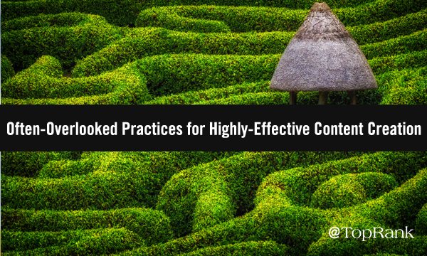 Don't Blink: 3 Often-Overlooked Practices for Highly-Effective Content Creation