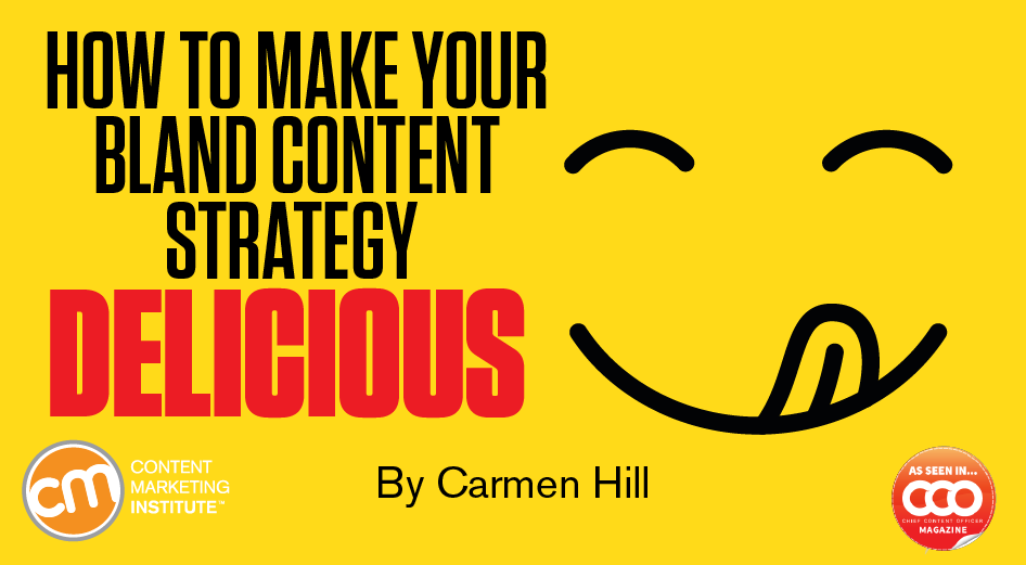 How to Make Your Bland Content Strategy Delicious