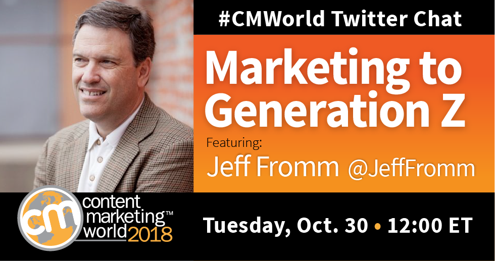 Marketing to Generation Z: A #CMWorld Twitter Chat with Jeff Fromm