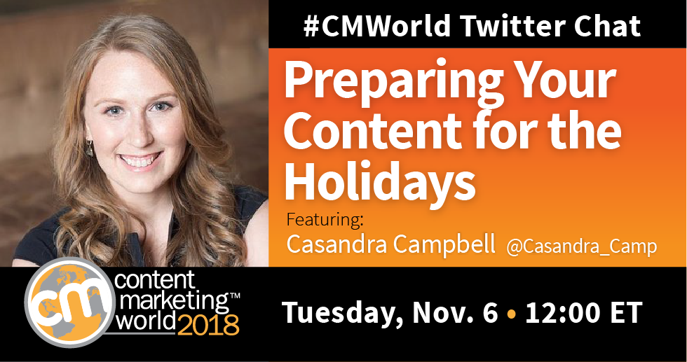 Preparing Your Content for the Holidays: A #CMWorld Twitter Chat with Casandra Campbell