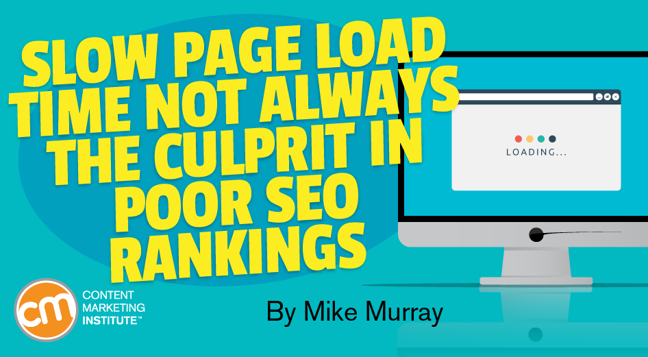 Slow Page Load Time Not Always the Culprit in Poor SEO Rankings