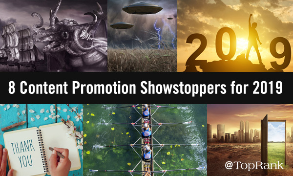 Step Right Up! 8 Content Promotion Showstoppers For 2019