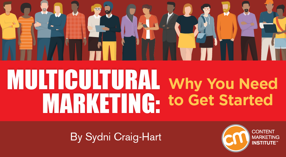 Multicultural Marketing: Why You Need to Get Started