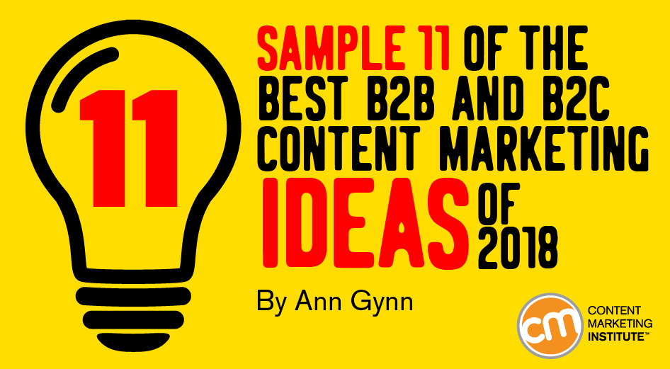 Sample 11 of the Best B2B and B2C Content Marketing Ideas of 2018