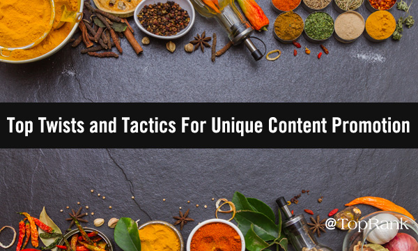 Spicy Twists and Tactics For Unique Content Promotion
