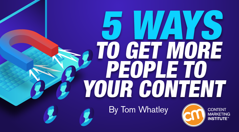 5 Ways to Get More People to Your Content