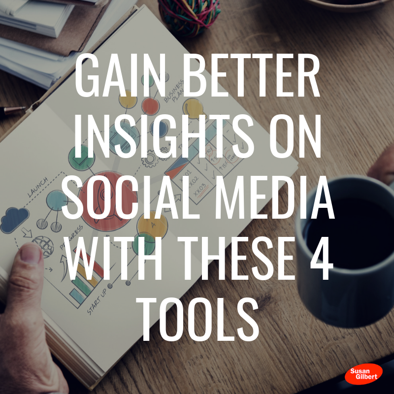 Gain Better Insights on Social Media With These 4 Tools