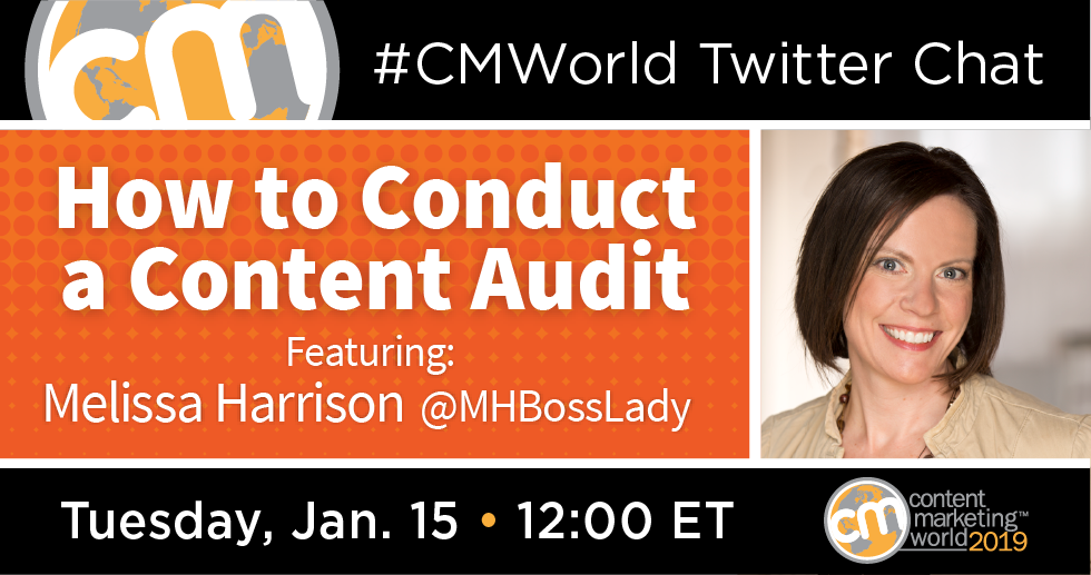 How to Conduct a Content Audit: A #CMWorld Twitter Chat with Melissa Harrison