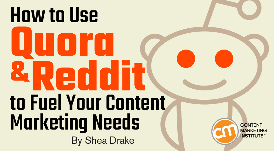 How to Use Quora and Reddit to Fuel Your Content Marketing Needs