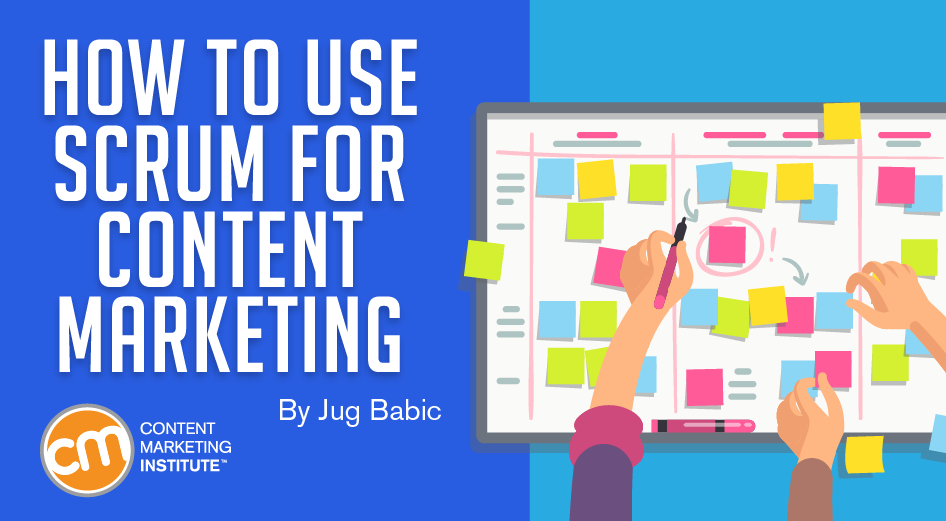 How to Use Scrum for Content Marketing