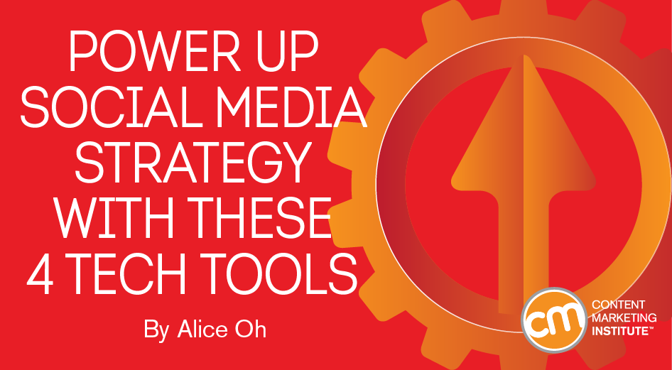 Power Up Social Media Strategy With These 4 Tech Tools