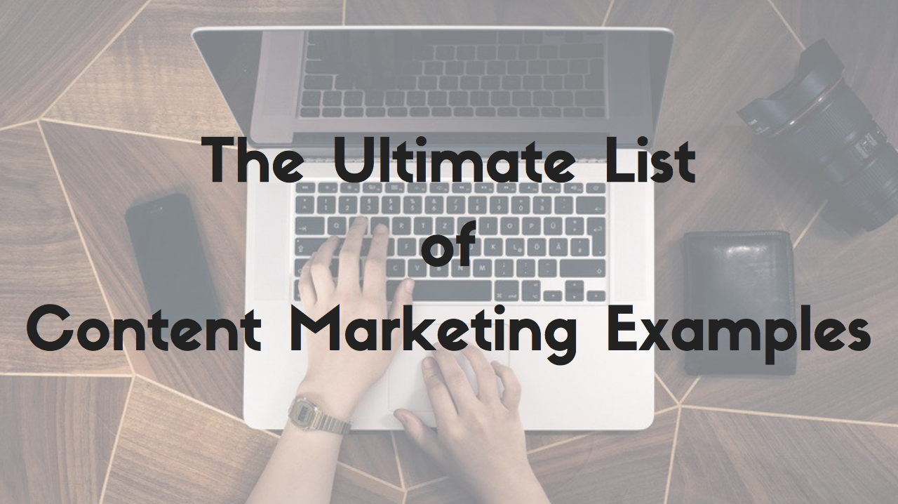 The Ultimate List of Content Marketing Examples