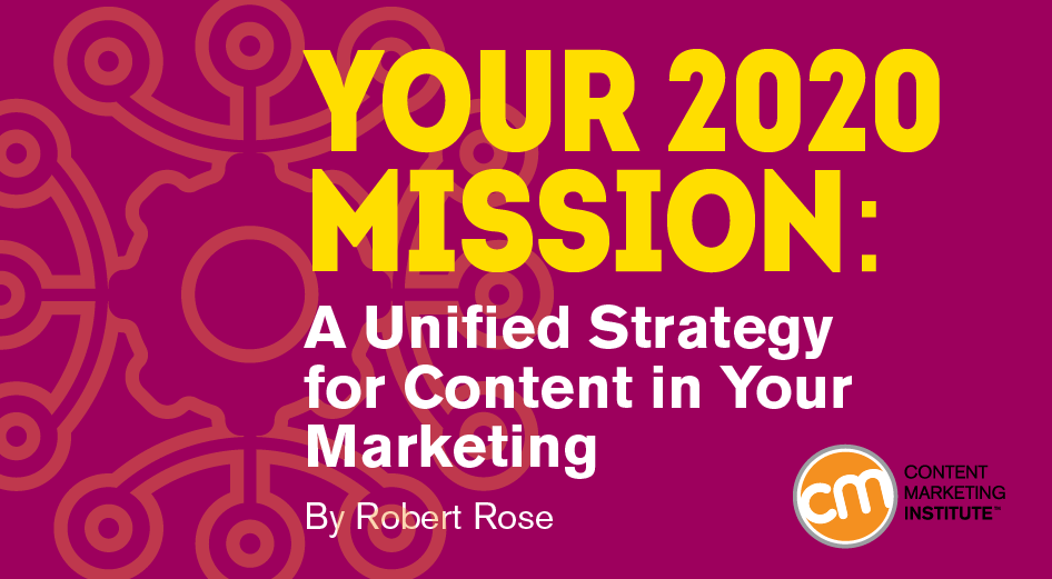 Your 2020 Mission: A Unified Strategy for Content in Your Marketing