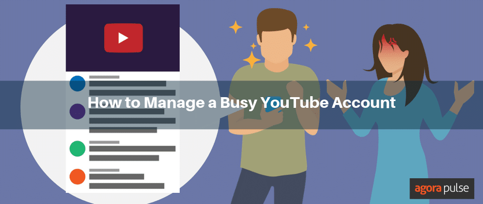 How to Manage a Busy YouTube Account in 5 Easy Steps