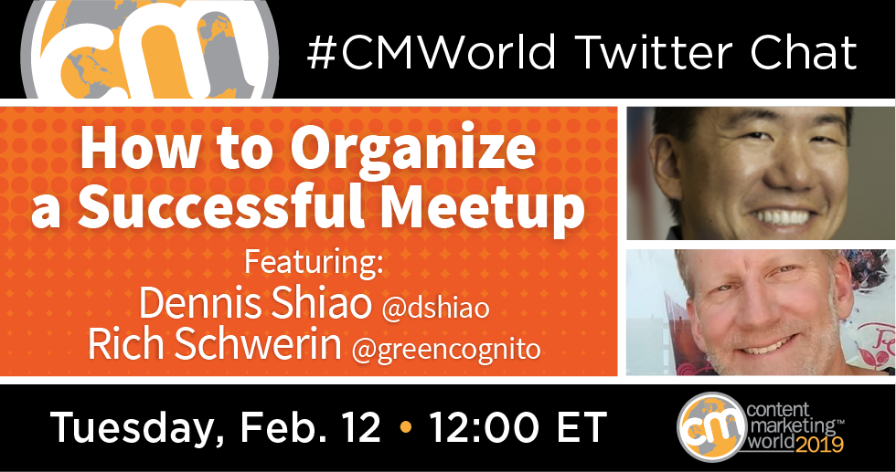 How to Organize a Successful Meetup: A #CMWorld Twitter chat with Rich Schwerin and Dennis Shiao