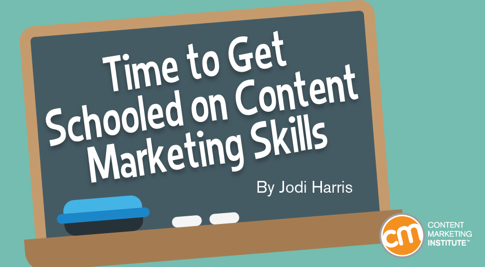 Time to Get Schooled on Content Marketing Skills