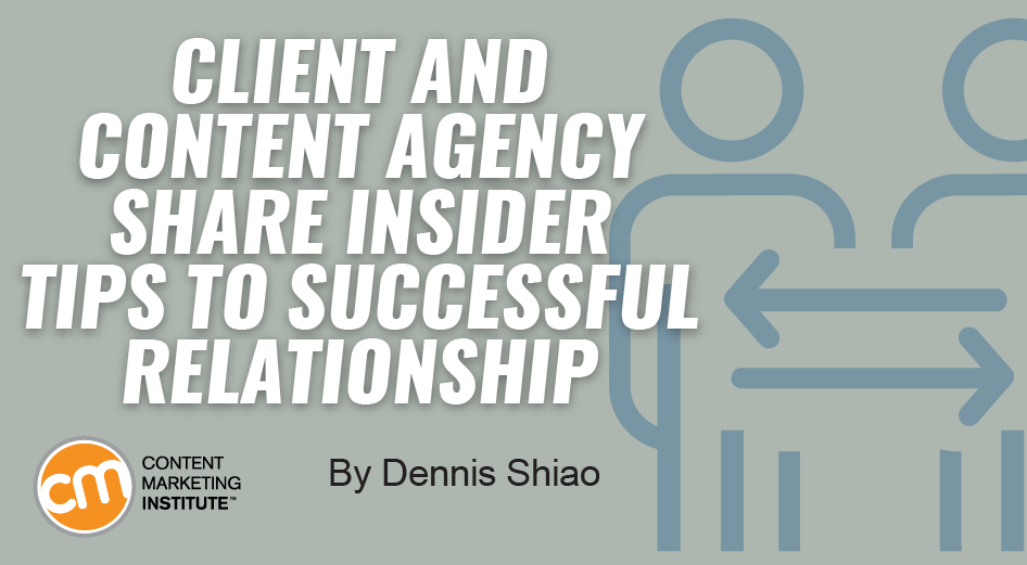 Client and Content Agency Share Insider Tips to Successful Relationship