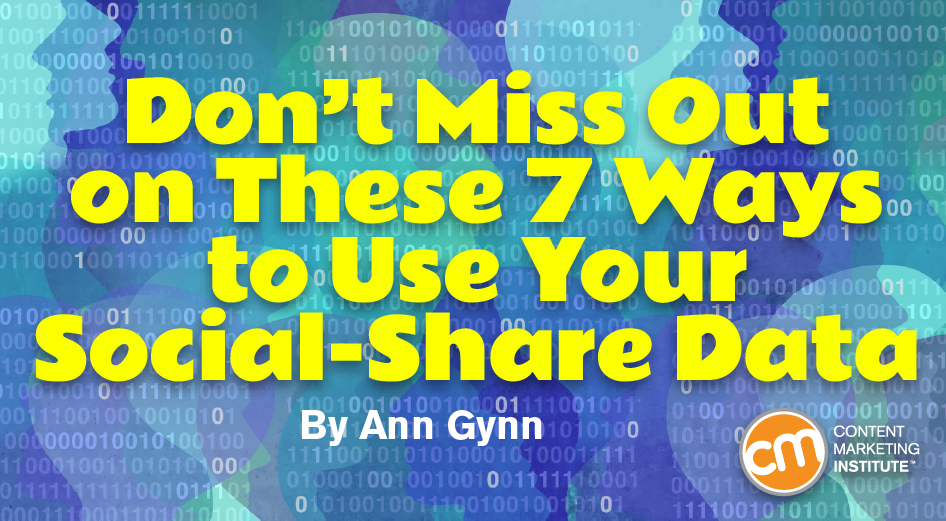 Don't Miss Out on These 7 Ways to Use Your Social-Share Data