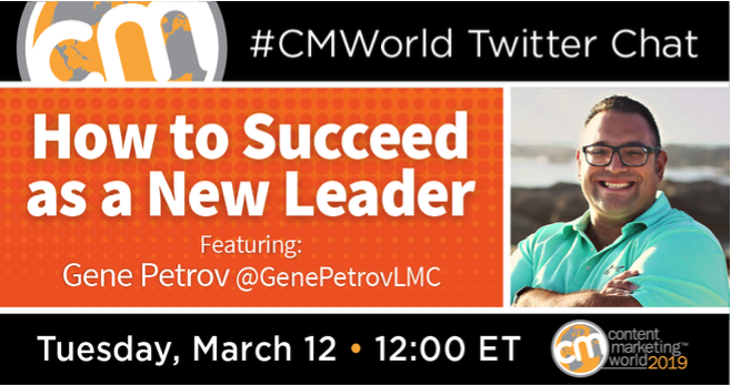 How to Succeed as a New Leader: A #CMWorld Twitter Chat with Gene Petrov