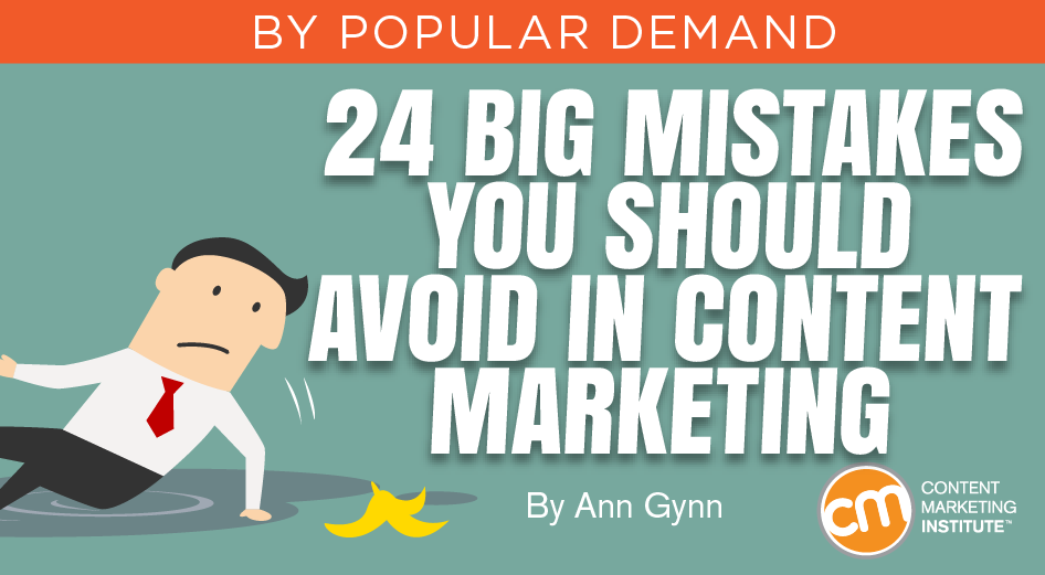 24 Big Mistakes You Should Avoid in Content Marketing