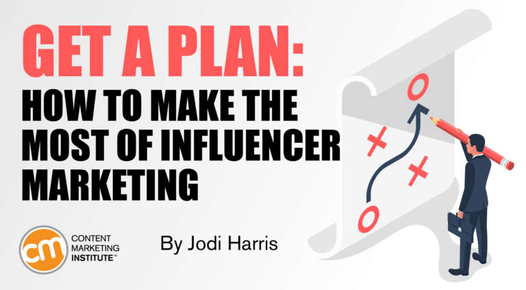 Get a Plan: How to Make the Most of Influencer Marketing