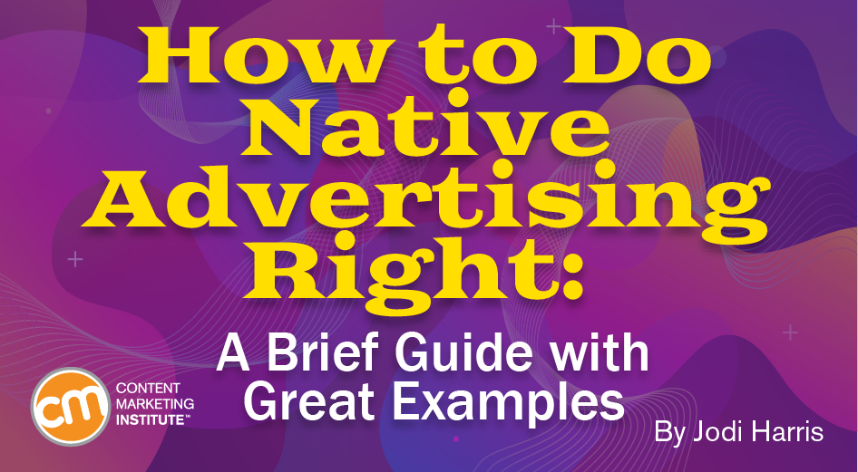 How to Do Native Advertising Right: A Brief Guide With Great Examples