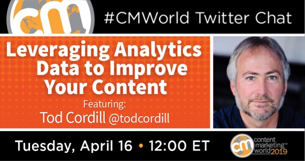 Leveraging Analytics Data to Improve Your Content: A #CMWorld Twitter Chat with To Cordill