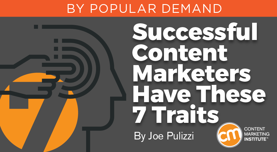 Successful Content Marketers Have These 7 Traits
