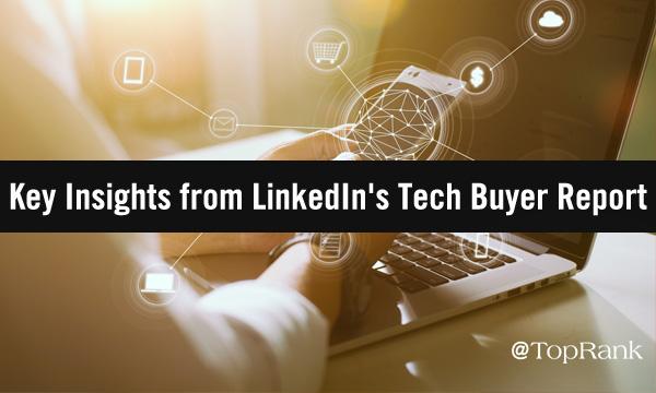 Top Takeaways from LinkedIn's New 'Enlightened Tech Buyer' Report